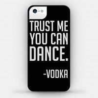 Trust Me You Can Dance (phone case) (iPhone4 Case) (Size 4; Color White)