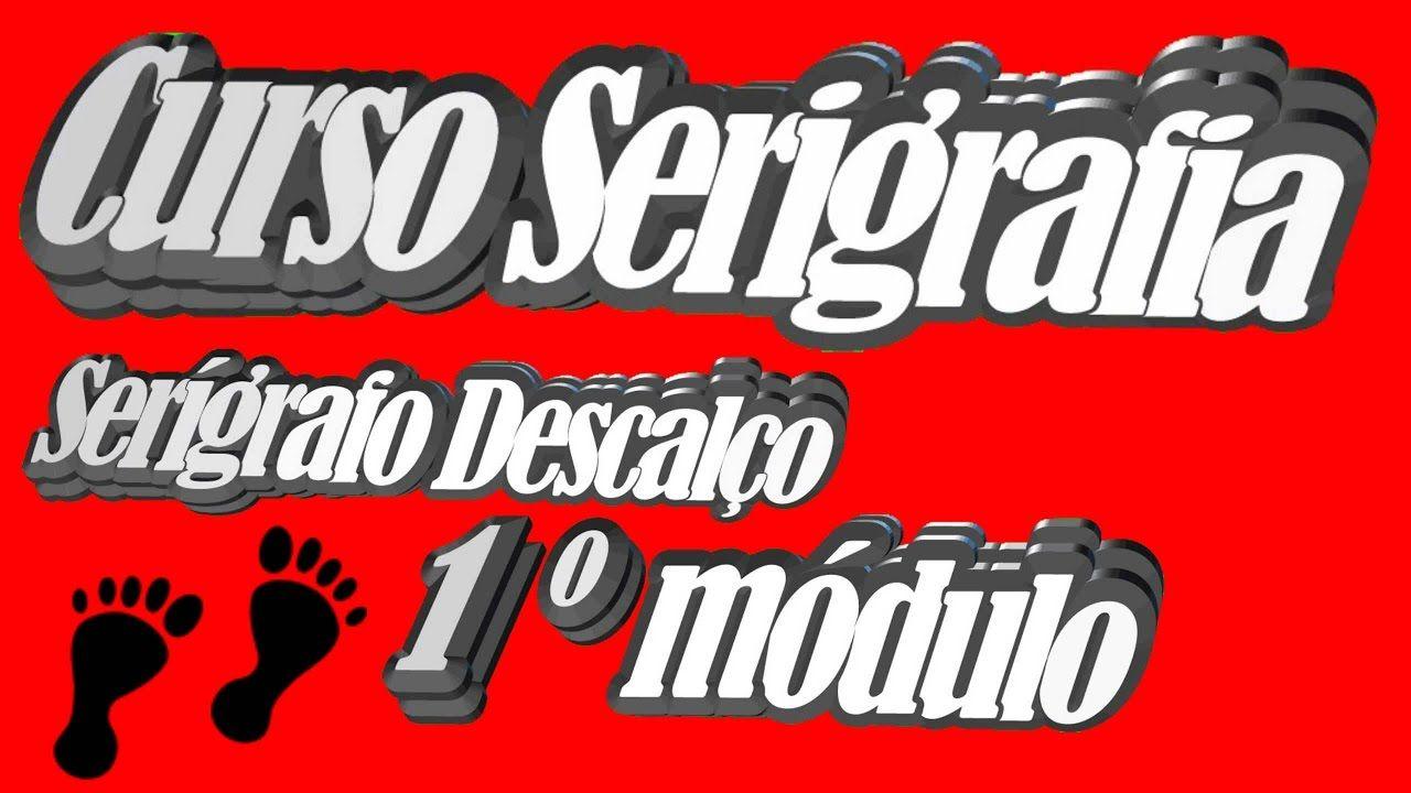 Curso Serigrafia,   Serígrafo Descalço, 1º módulo,