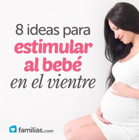 7a0c84838 Ocho ideas para estimular al bebé en el vientre