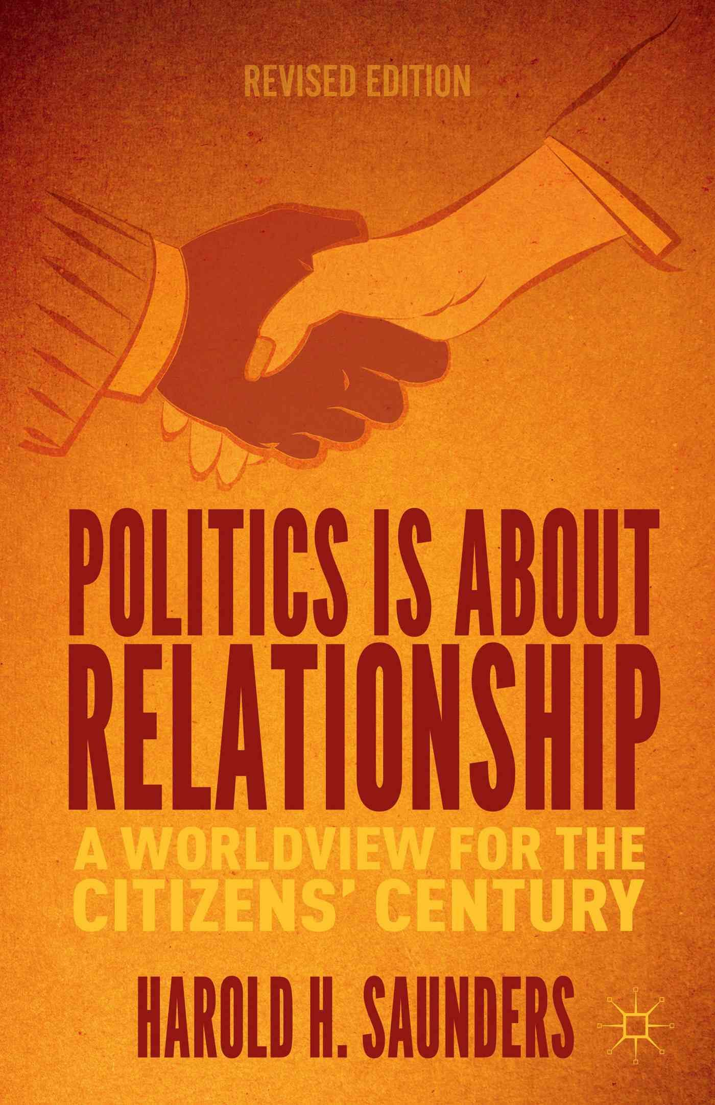 Politics Is About Relationship: A Worldview for the Citizens' Century