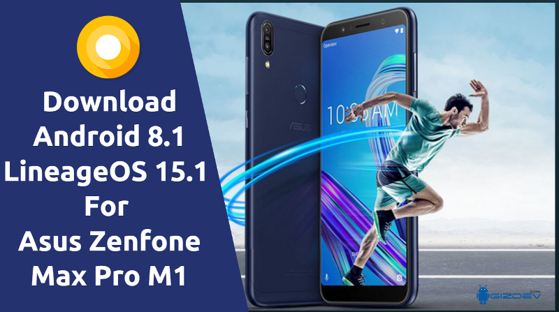 Download Android 8 1 LineageOS 15 1 For Asus Zenfone Max Pro