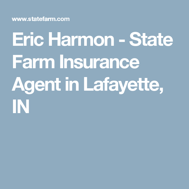 Eric Harmon State Farm Insurance Agent In Lafayette In State