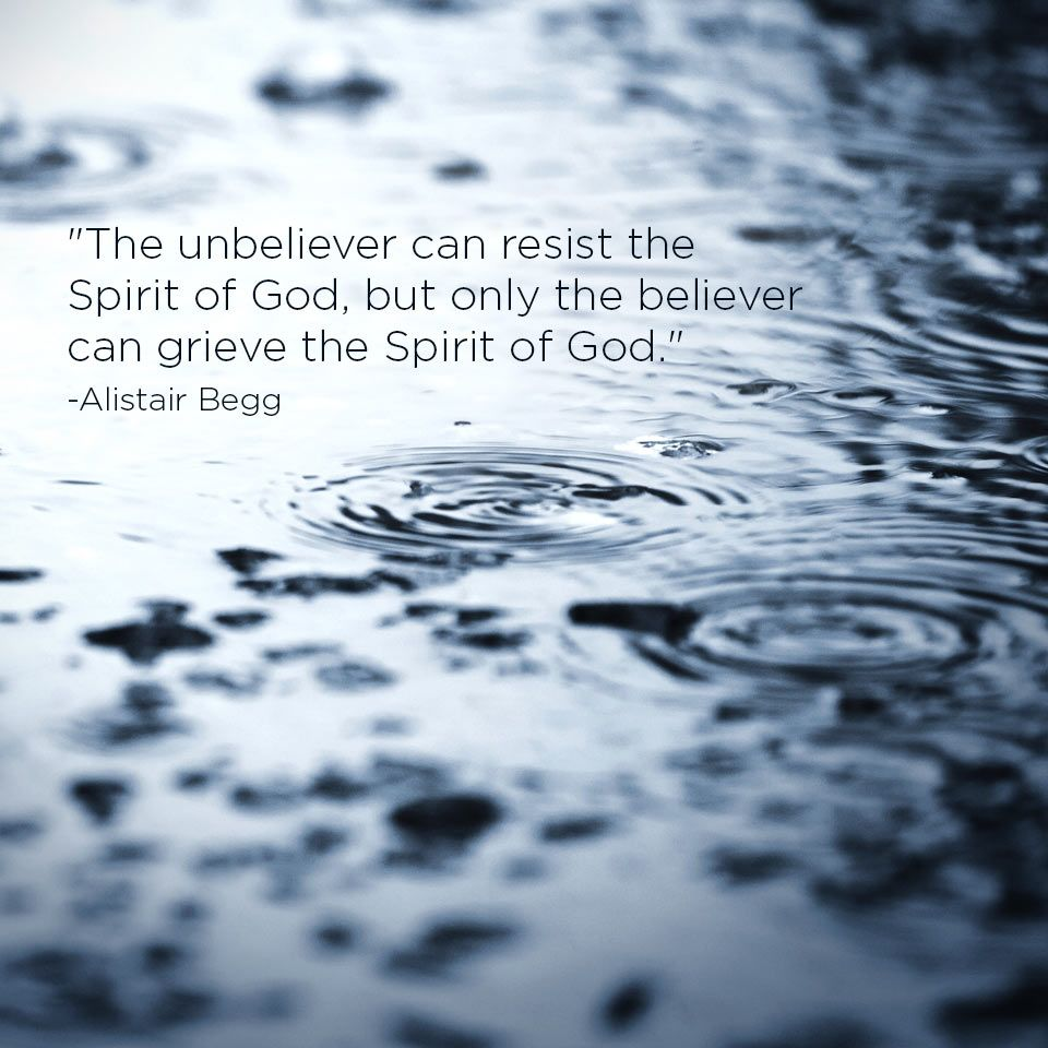 Grieving the Spirit of God - Blog - Truth For Life