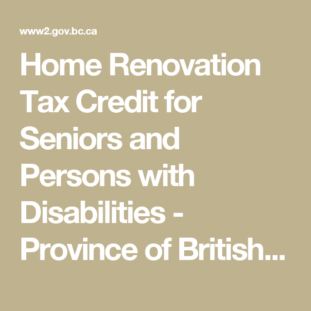 Home Renovation Tax Credit for Seniors and Persons with Disabilities - Province of British Columbia