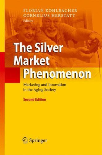 This book offers a thorough and up to date analysis of the the silver market phenomenon marketing and innovation in the aging society free ebook fandeluxe Images