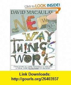 the new way things work 9780395938478 david macaulay neil ardley