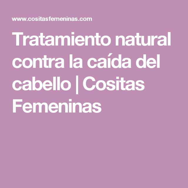 Tratamiento natural contra la caída del cabello | Cositas Femeninas