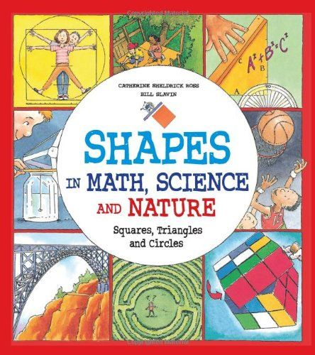 Shapes in Math, Science and Nature: Squares, Triangles and Circles - MAIN Juvenile QA445.5 .R66 2014  - check availability @ https://library.ashland.edu/search/i?SEARCH=1771381248