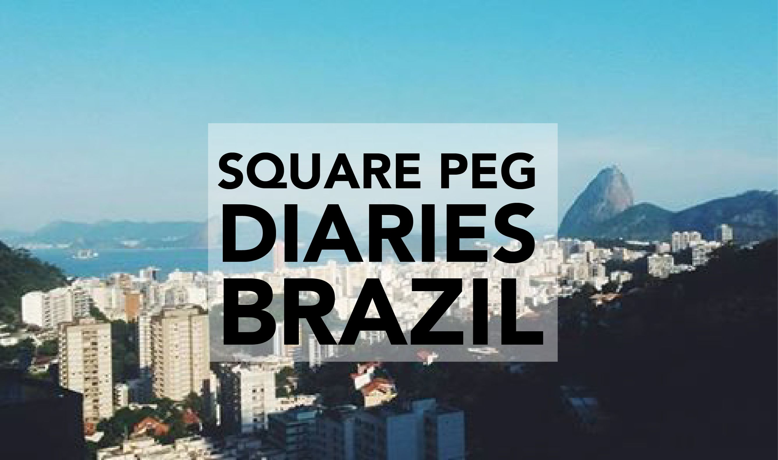 SQUARE PEG DIARIES BRAZIL