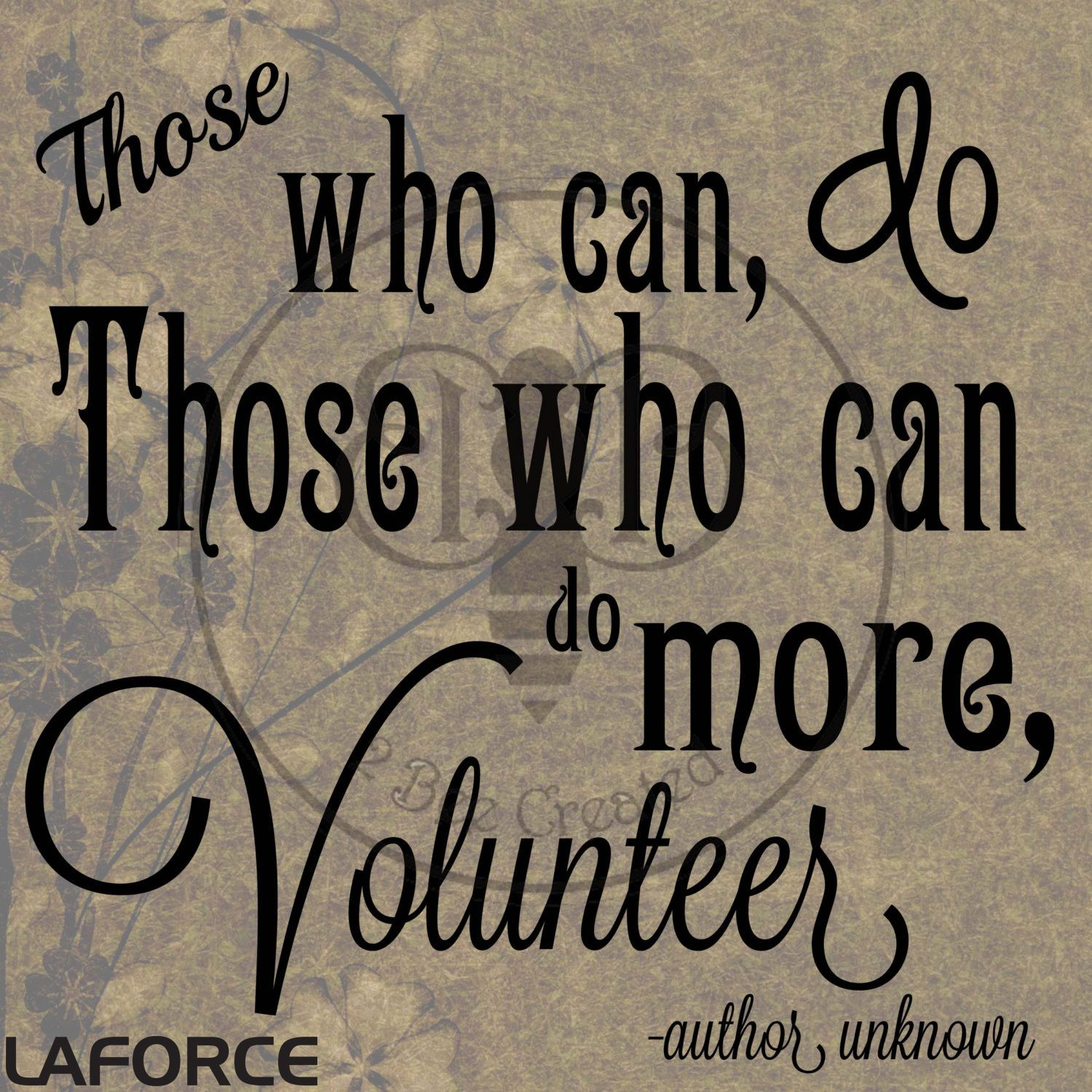 Quotes On Volunteering Those Who Can Do Those Who Can Do More Volunteer Volunteer Give