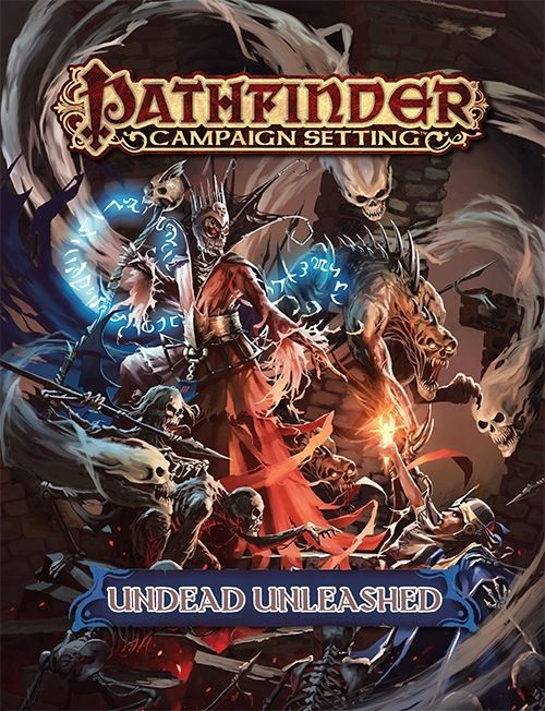 Pathfinder Campaign Setting: Undead Unleashed (PFRPG) | ad@d