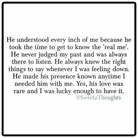 He understood every inch of me because he took the time to get to the 'real me'...