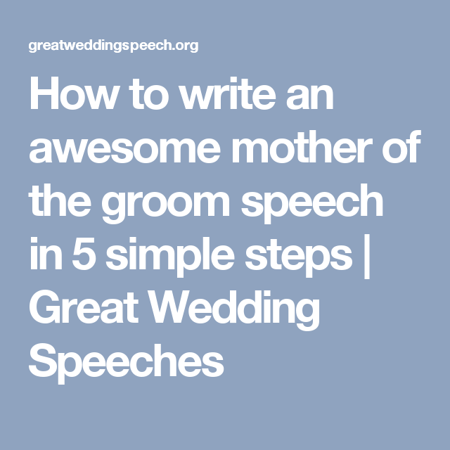 How To Write An Awesome Mother Of The Groom Speech In 5