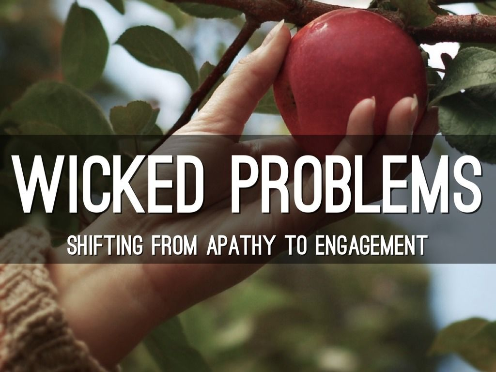 Wicked Problems -- Changing our focus - Created with Haiku Deck, the free presentation app for iPad
