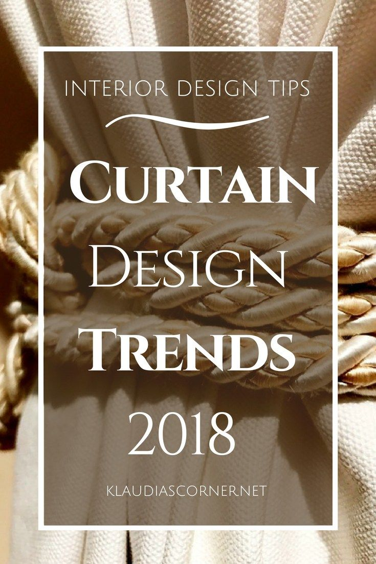 Curtain Designs And Styles Window Decorating Trends 2018
