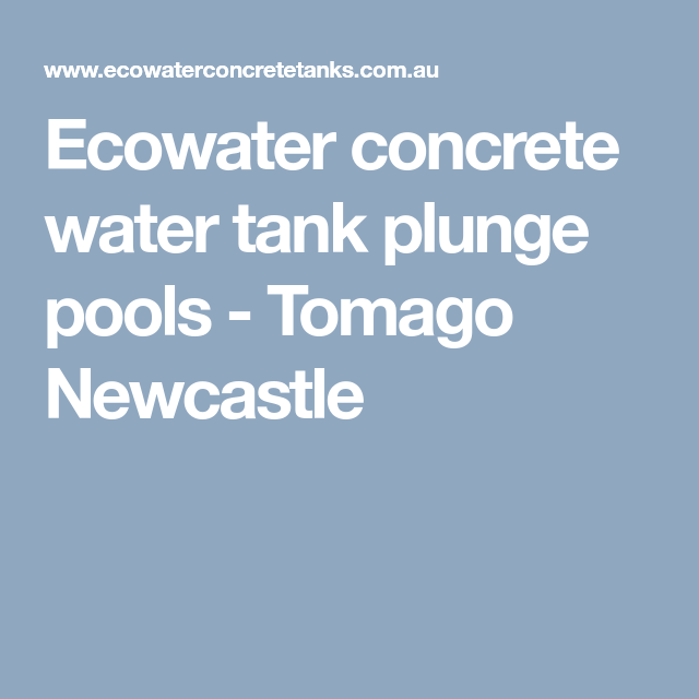 Ecowater Concrete Water Tank Plunge Pools Tomago Newcastle Plunge Pool Water Tank Concrete