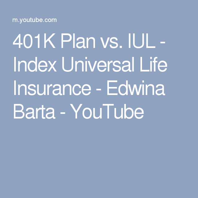 401K Plan vs. IUL - Index Universal Life Insurance ...