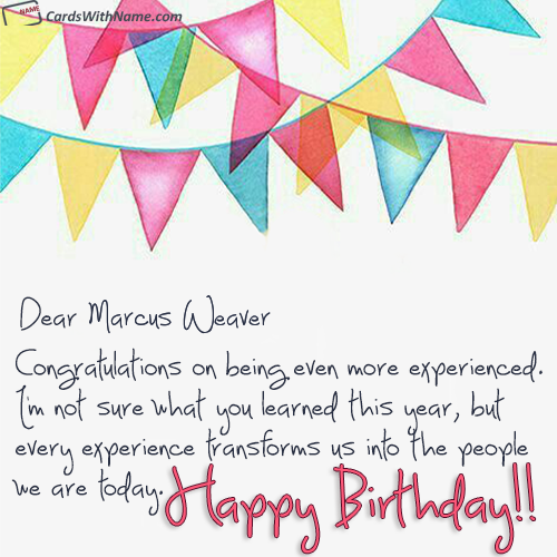 Marcus Weaver Name Cards And Wishes In 2021 Birthday Card Maker Online Birthday Card Maker Birthday Card With Name