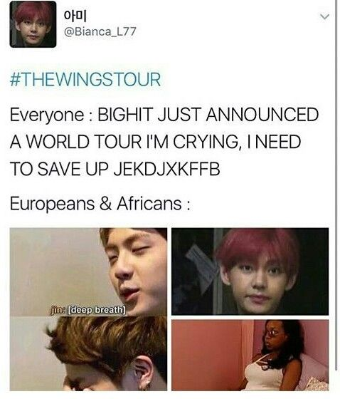 If Bts Were To Come To My Country I Still Couldnt See Them Since I Am Broke Brokenhearted Cry Bts Memes Bts Pictures Bangtan