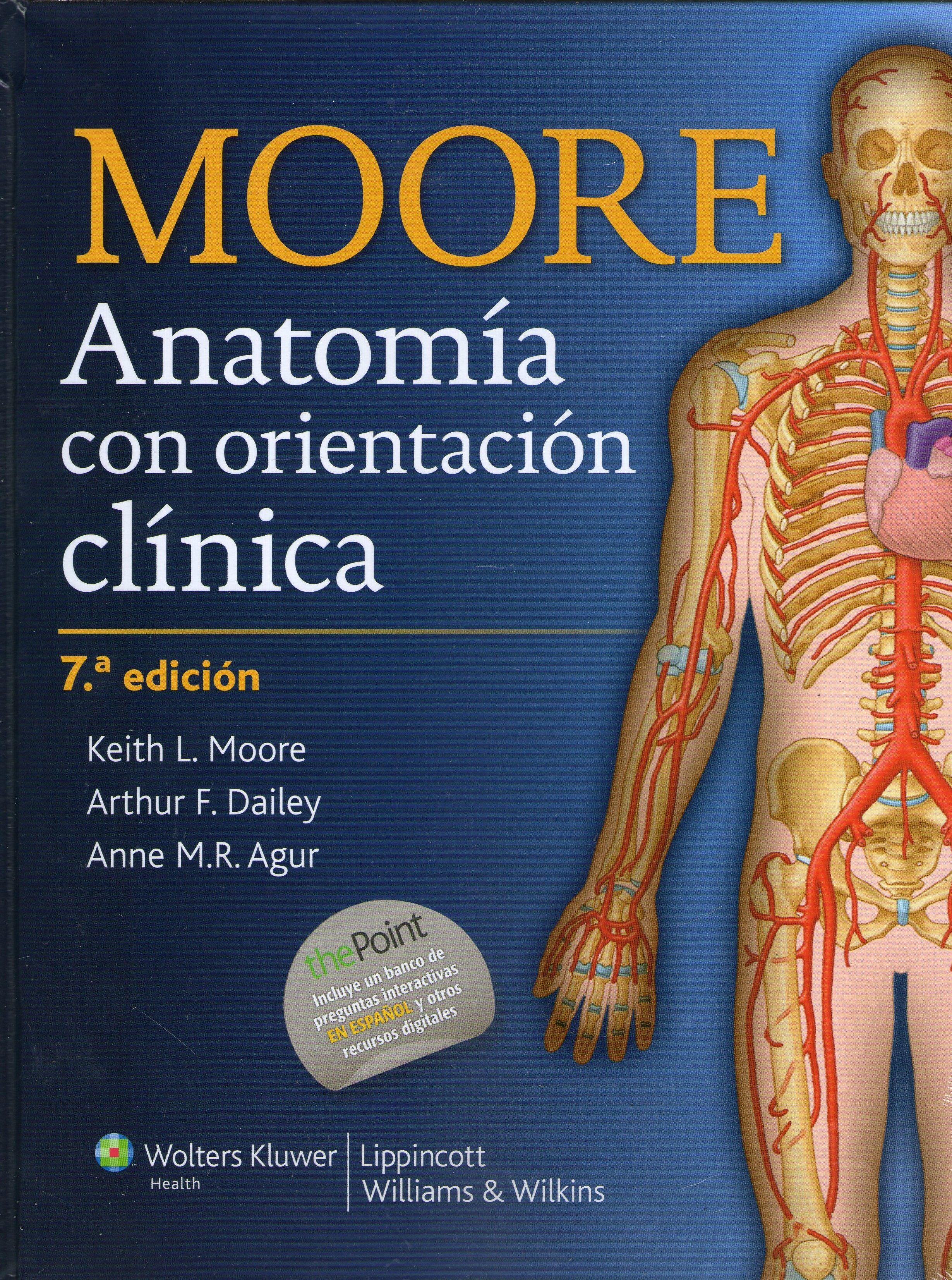 ANATOMÍA CON ORIENTACIÓN CLÍNICA Autores: Moore, Keith L. ISBN ...