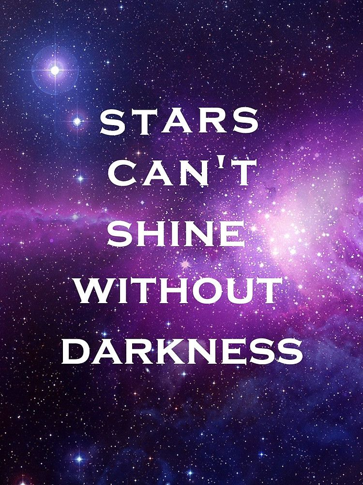 "Galaxy Quotes Best Galaxy Stars Can't Shine Without Darkness Quote""heidilauren27"