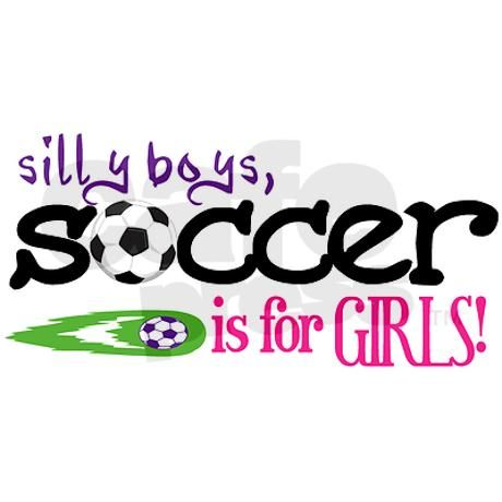 silly boys, soccer is for girls - 20x12 oval wall | quotes and