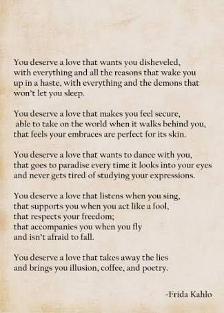 Frida Kahlo Love Quotes Classy Frida Kahlo You Deserve A Lover Poem  Google Search  Preach