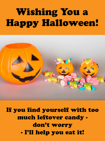 Leftover Candy Happy Halloween Card Birthday