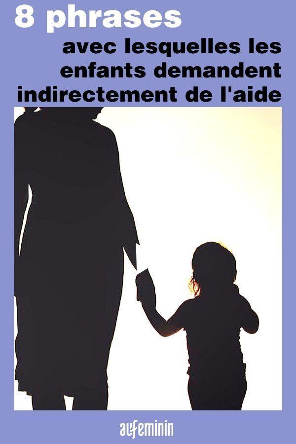 8 Phrases Avec Lesquelles Les Enfants Demandent Indirectement De L Aide En 2020 Education Bienveillante Psychologie Enfant Education Enfant