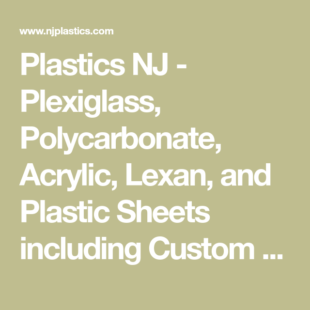 Plastics NJ - Plexiglass, Polycarbonate, Acrylic, Lexan, and