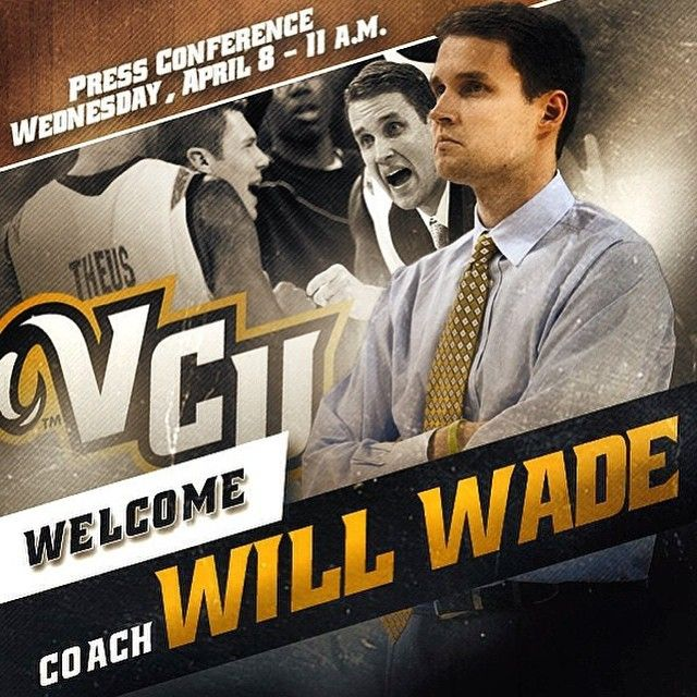 Will Wade Officially Vcu S New Coach And Here S Why I Love The