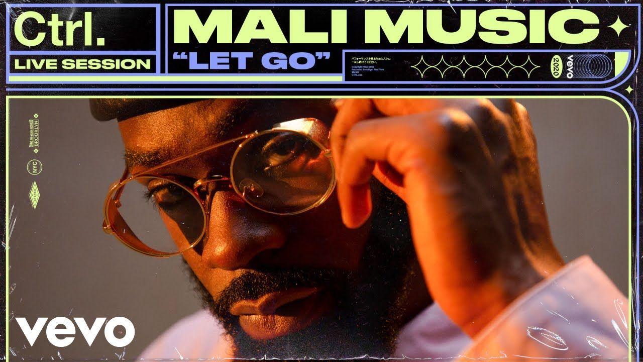 Let Go Lyrics – Mali Music