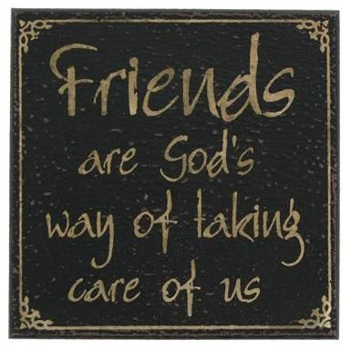 Friends Are Gods Way Of Taking Care Of Us Quotes Friendship