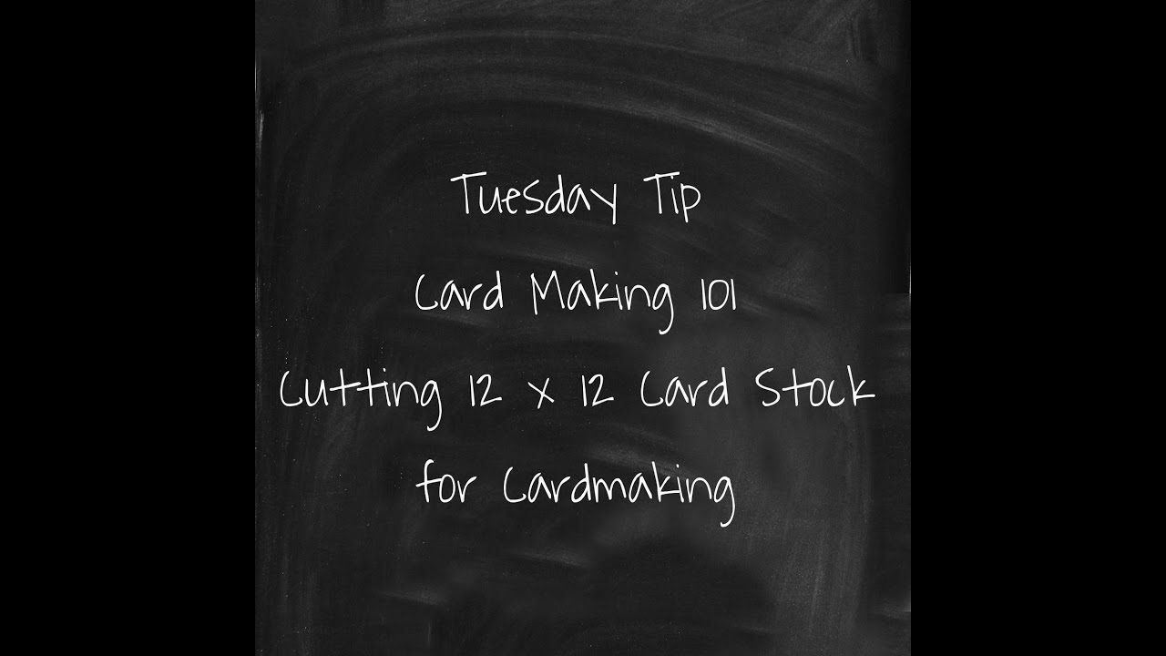 Cardmaking 101- Cutting 12x12 Card Stock for Cardmaking