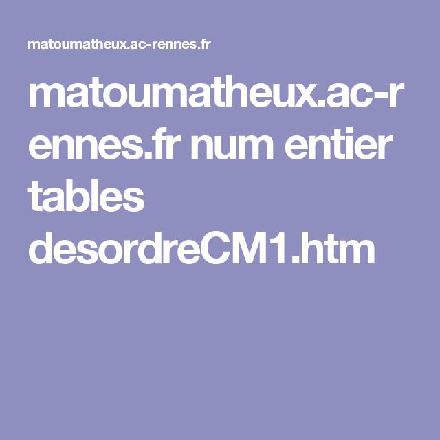 Matoumatheux Ac Rennes Fr Num Entier Tables Desordrecm1 Htm Calcul Entier Table
