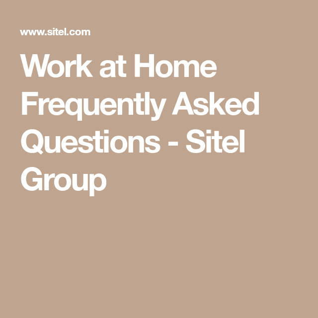 Work At Home Frequently Asked Questions Sitel Group Work Home