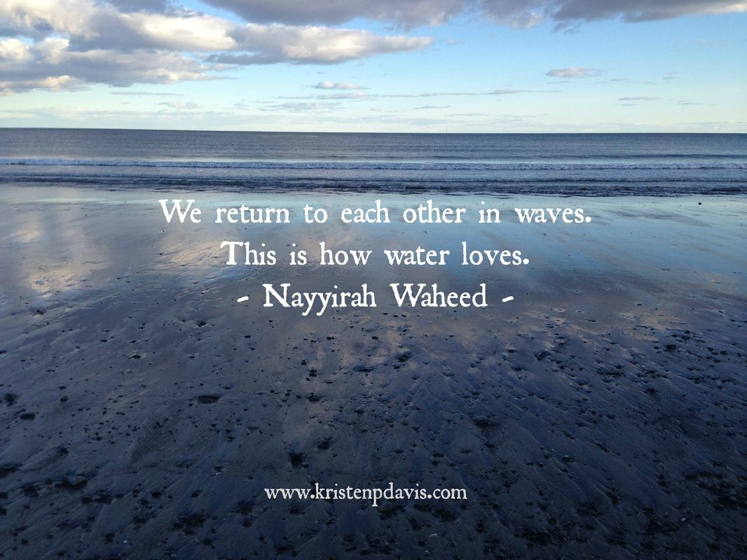 Quotes About Water We Return To Each Other In Waves This Is How Water Loves  Google