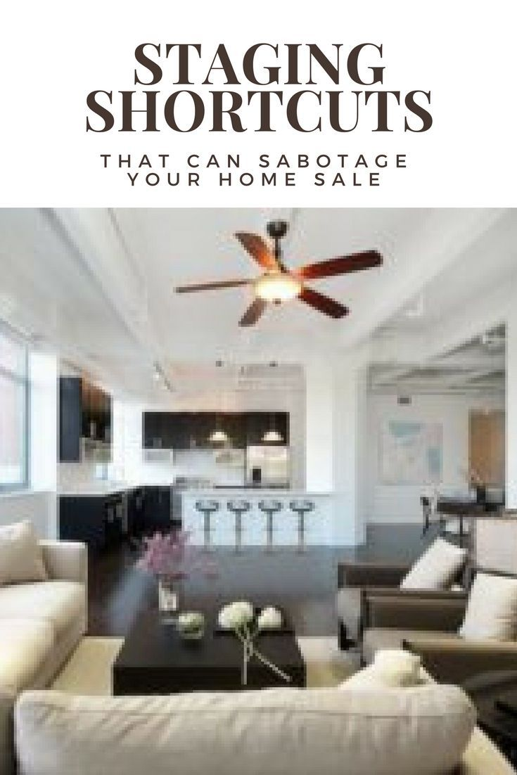 Staging Shortcuts That Can Sabotage Your Home Sale! #MarloWellsTeam ...