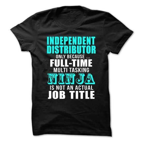 INDEPENDENT-DISTRIBUTOR - Full-time Multitasking NINJA #shirt #teeshirt. PRICE CUT  => https://www.sunfrog.com/No-Category/INDEPENDENT-DISTRIBUTOR--Full-time-Multitasking-NINJA.html?id=60505