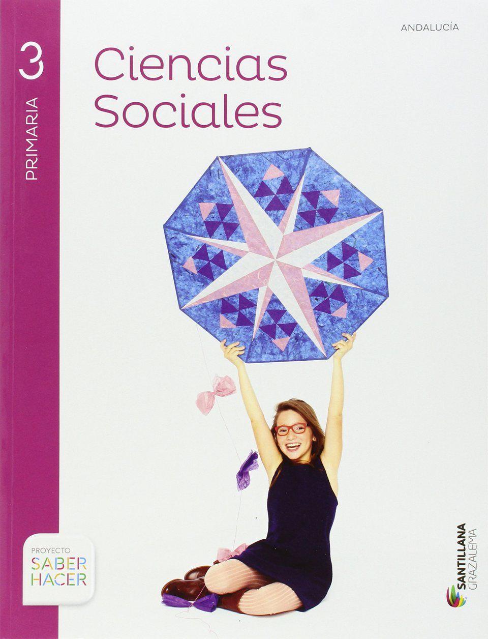Libros De Texto De Ciencias Sociales Para Primaria Editorial Santillana Proyecto Saber Hacer Libro De Sociales Ciencias Sociales Ciencias Sociales Primaria