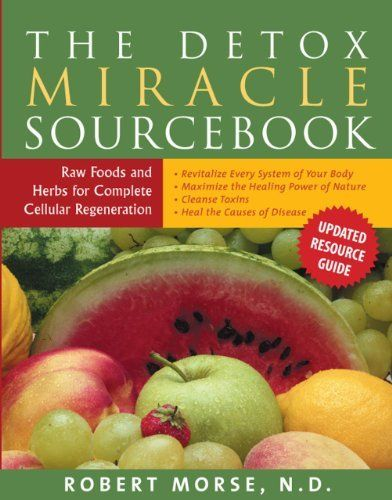 The Detox Miracle Sourcebook: Raw Food and Herbs for Complete Cellular Regeneration by Robert S. Morse  N.D., http://www.amazon.com/dp/1935826190/ref=cm_sw_r_pi_dp_TDn9rb0062SJ4