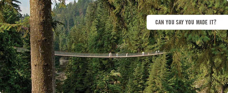 """Capilano Suspension Bridge...I'm kinda wimpy about heights, but looks like fun!  I hope I'll be able to say, """"I made it!"""""""
