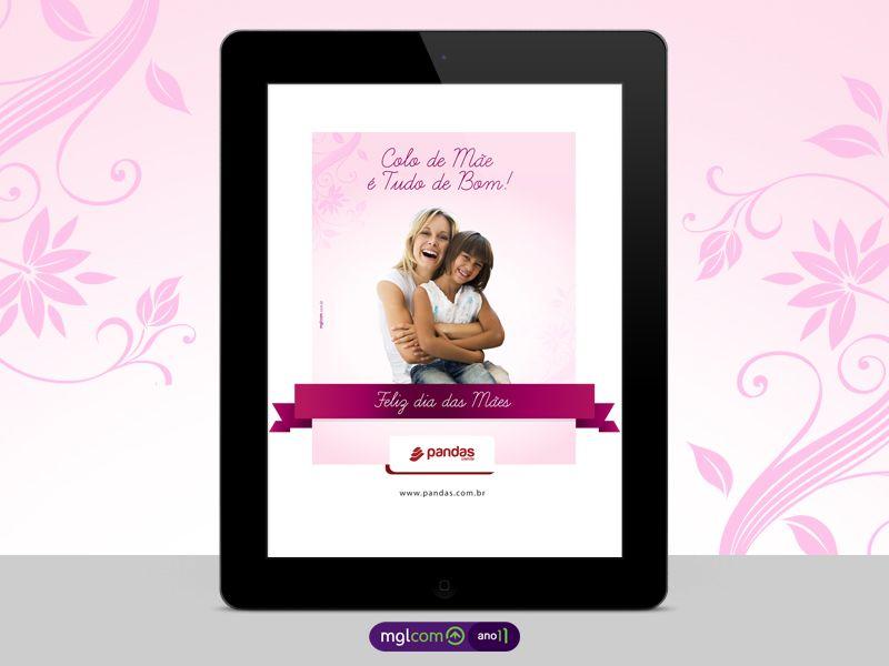 Confiram a campanha de Dia das Mães , criada para a Pandas.com.br - http://link.mgl.com.br/gwxvTF