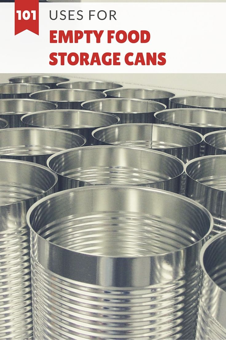 101 Uses For Empty Food Storage Cans Recycled Tin Cans Food Storage Canning