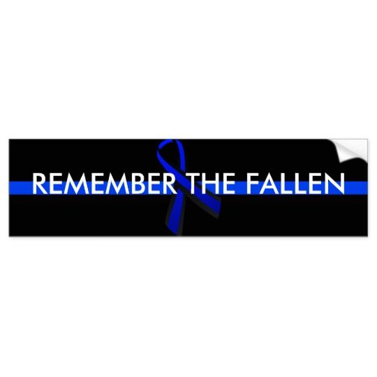 Remember the fallen police bumper sticker