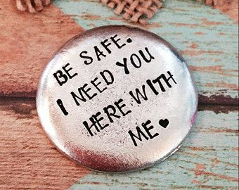 Be Safe I Need You Here With Me Police Officer Gift Academy Graduation Military Law Enforcement Hand Stamped Custom Challenge Coin Safe Travels Quote Safe Quotes Gifts For Office