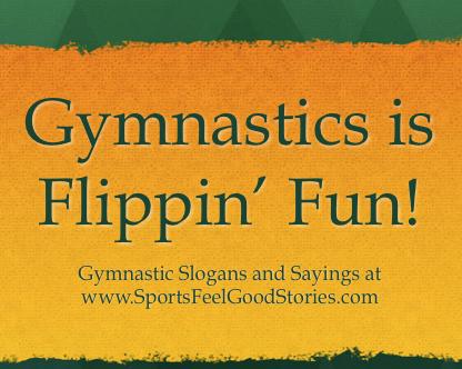 Gymnastics Slogans, Sayings and Phrases | Gymnastics, Slogan and ...