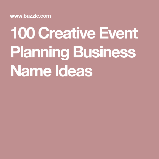 100 Creative And Prime Name Ideas For An Event Planning Business
