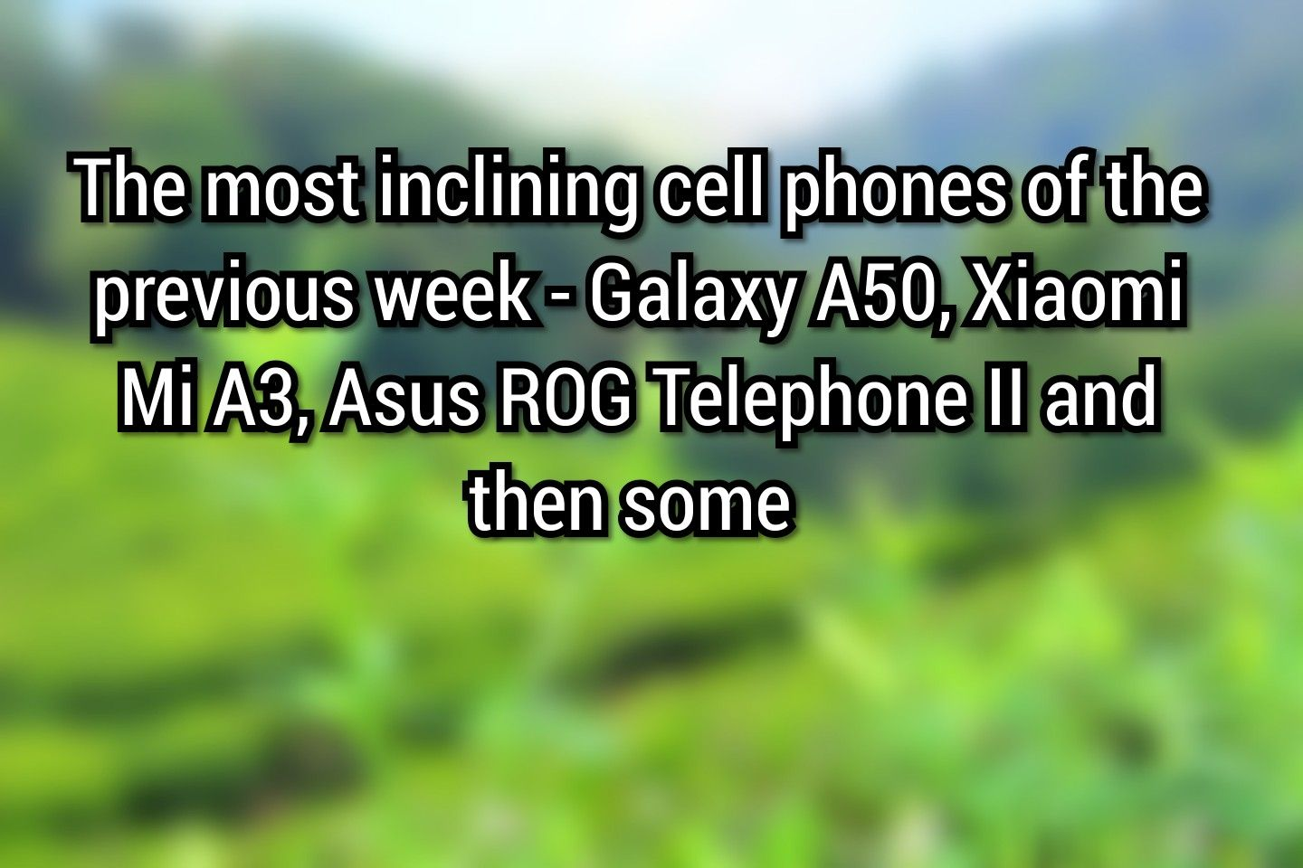 The most trending cell phones of the previous week