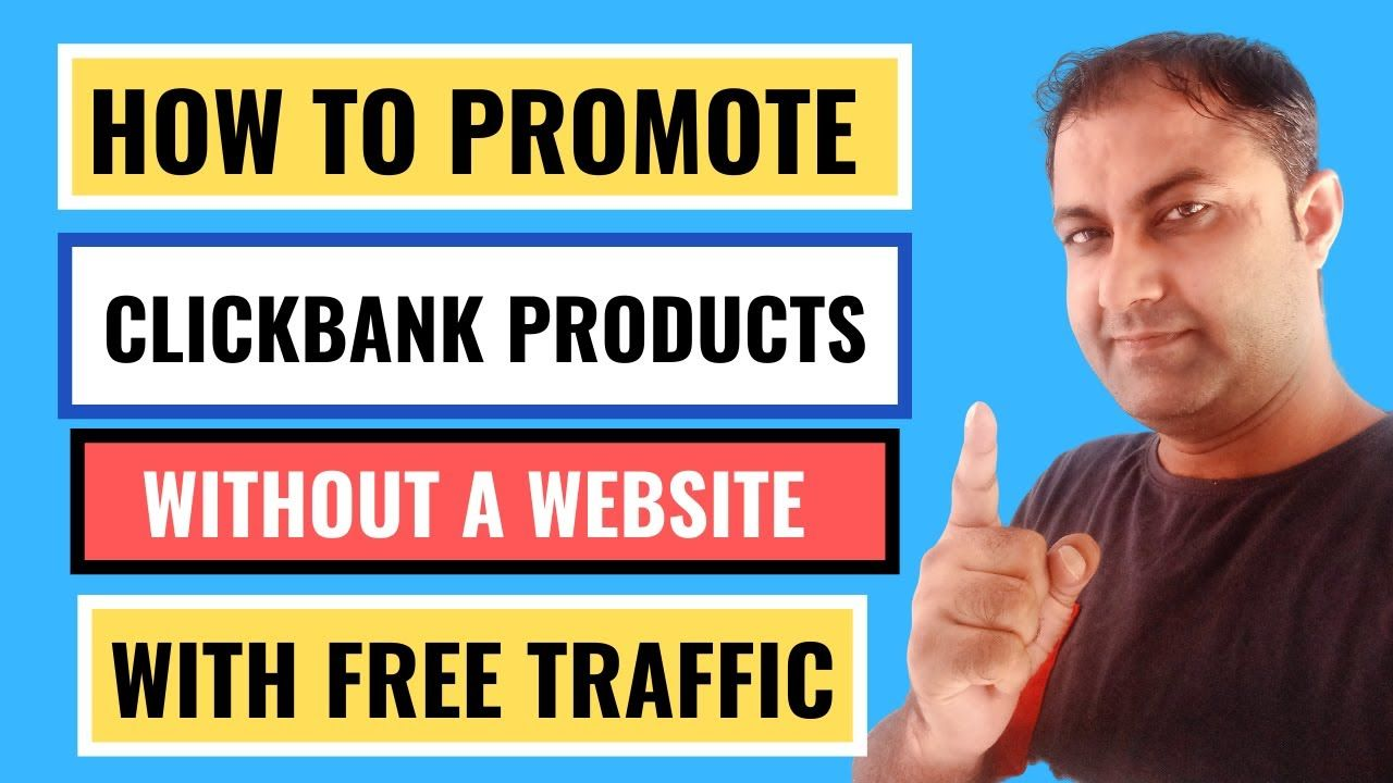 How To Promote Clickbank Products Without A Website With